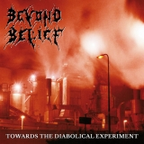 Beyond Belief - Towards The Diabolical Experiment ++ LP