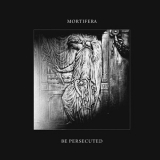Mortifera / Be Persecuted - Split ++ LP