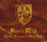 Slaves Mask - Faustian Electronics & Bruise Poetry ++ Digi-CD