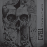 Dwell - Vermin And Ashes ++ LP